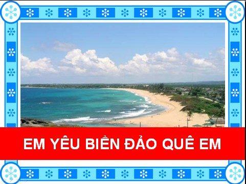 Em yêu biển đảo quê em