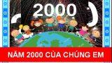 Năm 2000 của chúng em